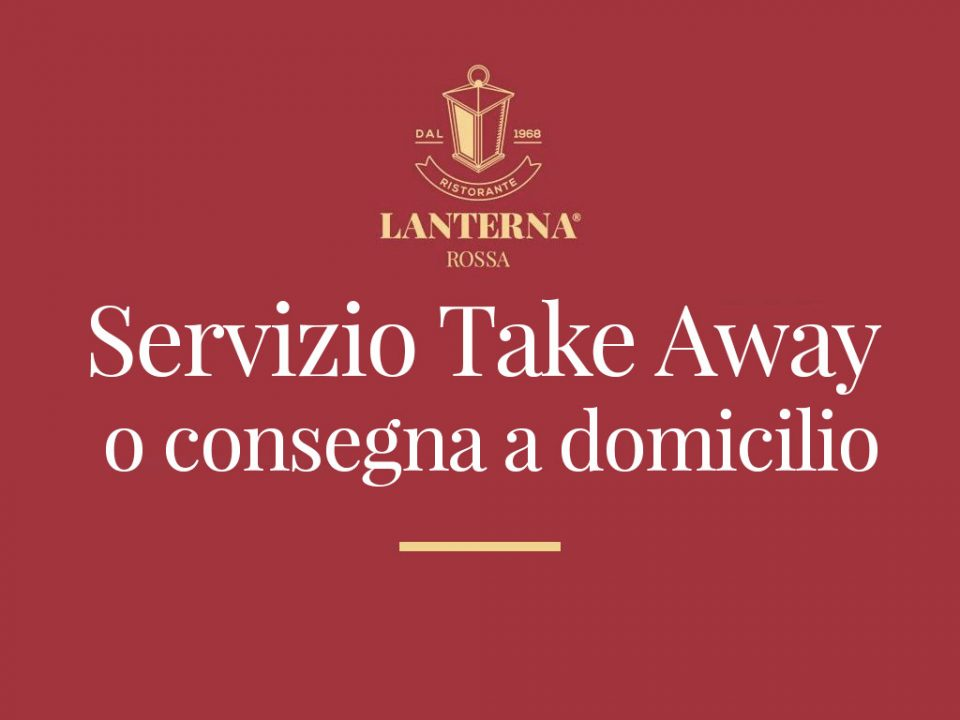 lanterna rossa take away 960x720 - Servizio Take-away  e Consegna a Domicilio